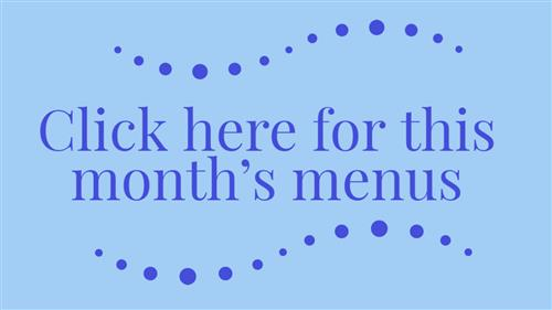 """Click here for this month's menus"""